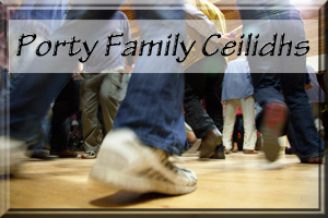 Porty family ceilidhs